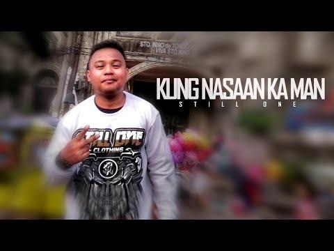 Kung Nasaan Ka Man - Still One (Story Song)