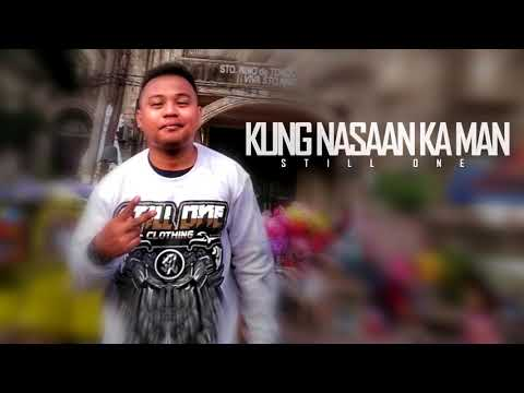Kung Nasaan Ka Man - Still One (Story Song)