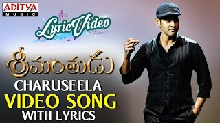 Charuseela Video Song With Lyrics II Srimanthudu Songs II Mahesh Babu, Shruthi Hasan
