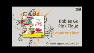 Babies go Pink Floyd - Wish you were here