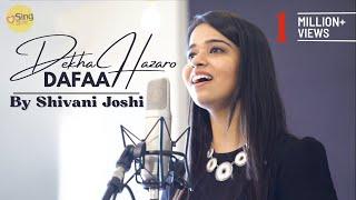 Dekha Hazaro Dafaa | Rustom | Acoustic cover by Shivani Joshi | Sing Dil Se Unplugged