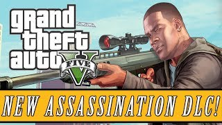 "GTA 5 DLC | New ""Assassination Missions"" DLC Details LEAKED - Upcoming Leaderboards & More! (GTA 5)"