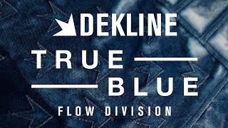 Dekline True Blue: Flow Division