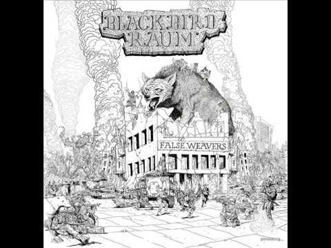 Blackbird Raum - False Weavers [Full Album]