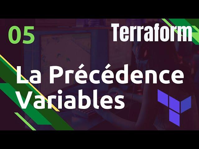 TERRAFORM - 5. VARIABLES : LA PRECEDENCE OU NIVEAUX DE DECLARATION (.TFVARS...)