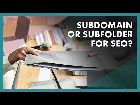 Subfolder or subdomain for SEO?