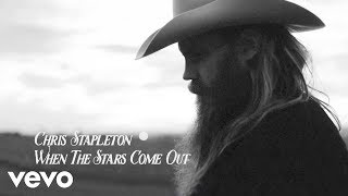 Chris Stapleton - When The Stars Come Out (Audio) Video