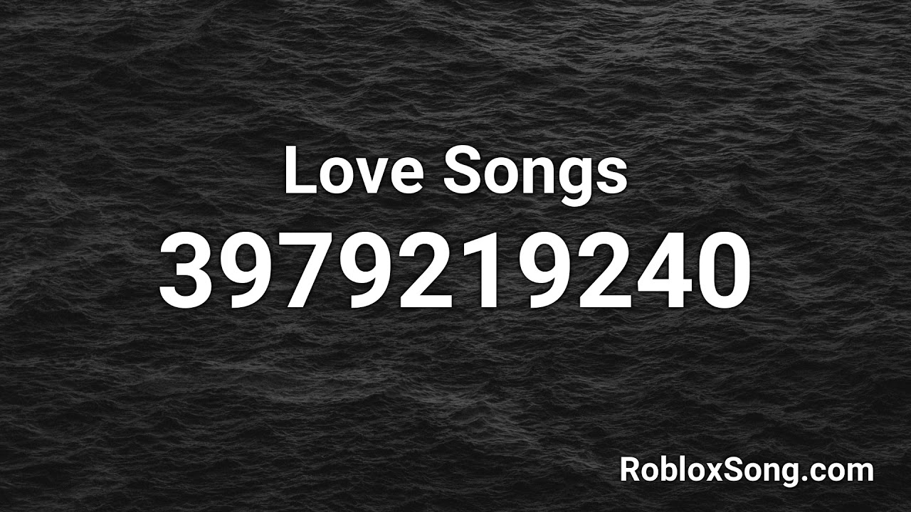 Love Songs Roblox Id Roblox Music Code Youtube