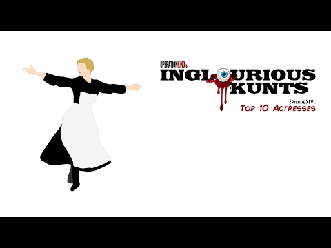 Топ 10 най-добри актриси / Top 10 Actresses – Inglourious Kunts, Ep. XLVI