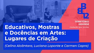 Bate Papo (Celina Alcântara, Luciana Loponte, Carmen Capra) Território Kehinde -Mesa 1 - Vídeo 4/4