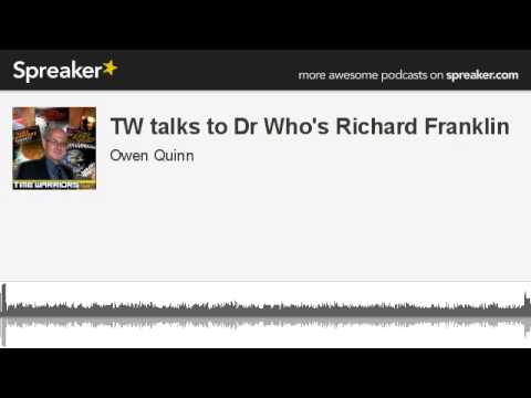 TW talks to Dr Who's Richard Franklin (made with Spreaker)
