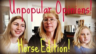 UNPOPULAR OPINIONS, HORSE EDITION!