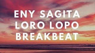 Eny Sagita - Loro Lopo | Remix Breakbeat
