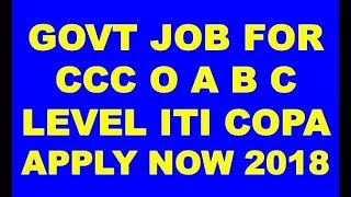 GOVT JOB FOR CCC O A B C LEVEL ITI COPA COMPUTER DIPLOAD APPLY NOW IN HINDI