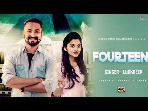 Luckdeep ft Kanika Maan - Fourteen - Dj Duster - 4K - New Latest Punjabi Songs 2017 - Full Video