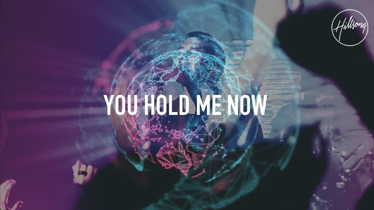 Download You Hold Me Now - Hillsong Worship