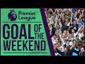 GOAL OF THE WEEKEND #1