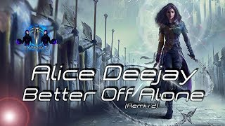 Alice Deejay - Better Off Alone (Remix 2)
