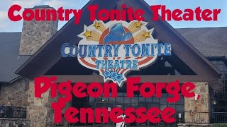 Country Tonite Theater, Pigeon Forge, Tennessee