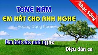 Em Hát Cho Anh Nghe Karaoke Nhạc Sống Tone Nam