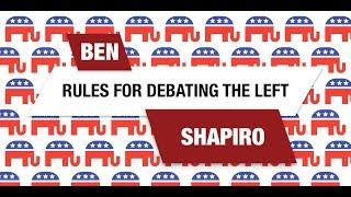 Ben Shapiro: Rules for Debating the Left