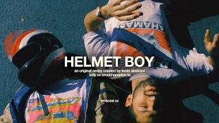 HELMET BOY EP.03 (THE BLOCK IS RUINED)