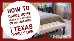 How to divide home equity in a divorce or inheritance | Texas Owelty Lien