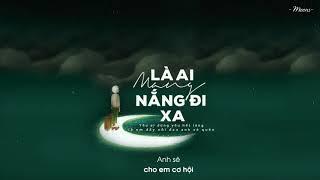 Là Ai Mang Nắng Đi Xa - Yang「Lyrics Video」Meens