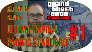GTA Online RAPINE IN BANCA GAMEPLAY LIVE Ultimo Colpo Pacific Standard Bank #1 FURGONI & FREQUENZE !