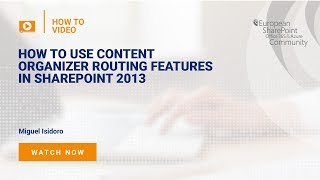 How To Use Content Organizer Routing Features in SharePoint 2013