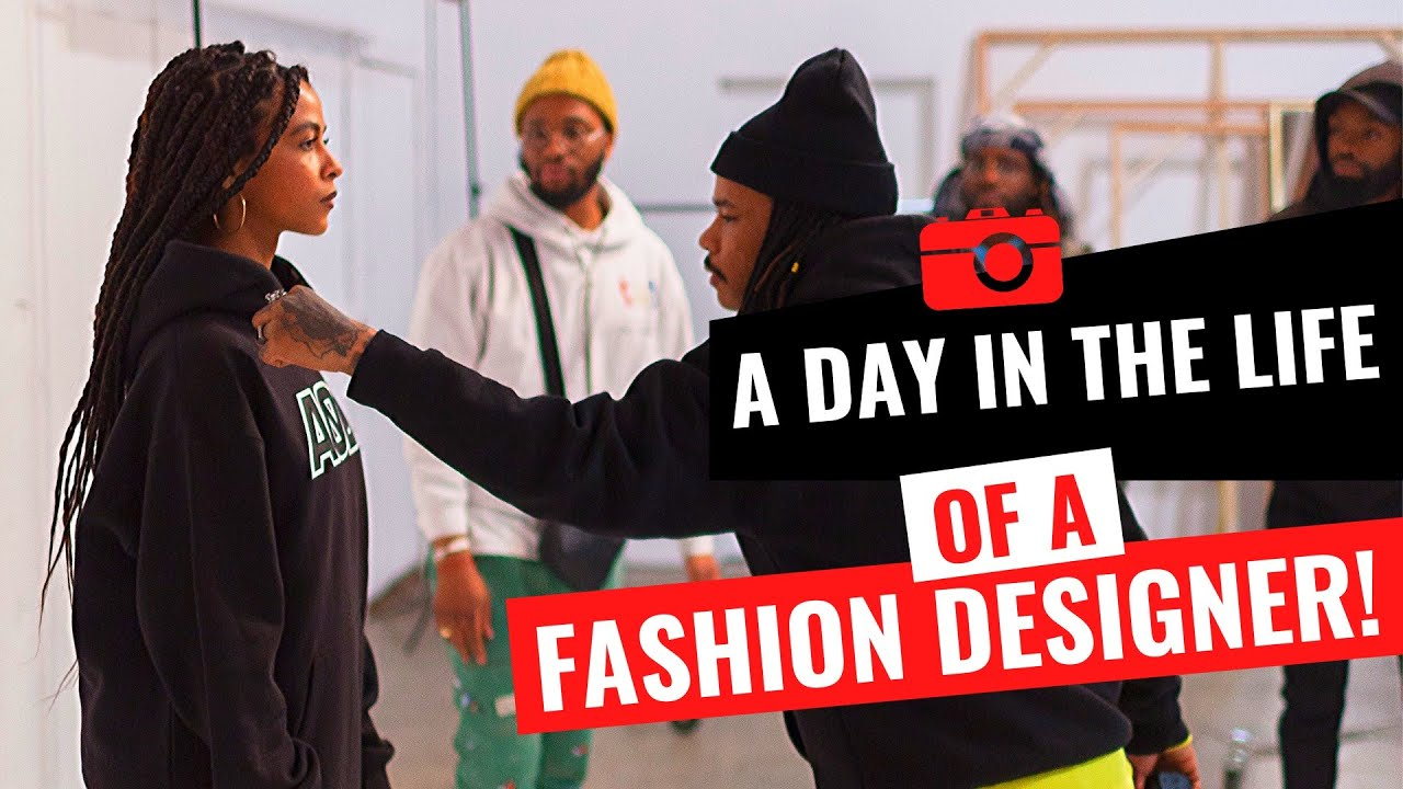 A Day In The Life Of A Fashion Designer Youtube