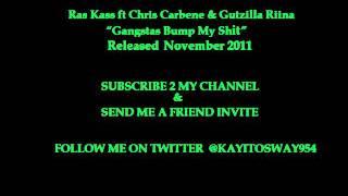 """Ras Kass ft Chris Barbene & Gutzilla Riina - """"Gangsta Bump My Shit"""""""