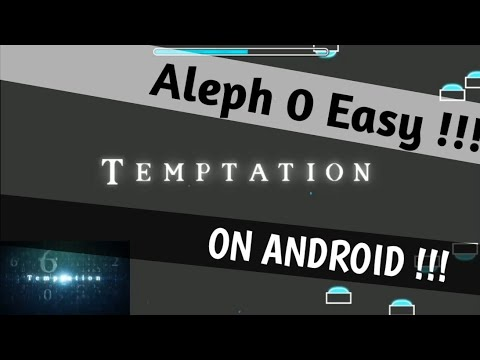 Aleph 0 - Easy [Geometry Dash Android] - Gameplay And Bug Clarification