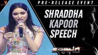 Shraddha Kapoor Speech | Saaho Pre Release Event | Prabhas | Sujeeth | Ghibran | UV Creations