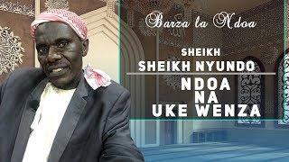 LIVE: NDOA NA UKEWENZA | SHEIKH NYUNDO
