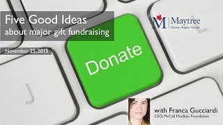 Five Good Ideas about Major Gift Fundraising with Franca Gucciardi
