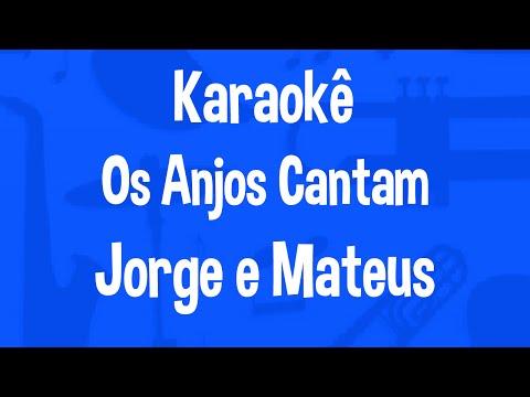 Karaokê Os Anjos Cantam - Jorge e Mateus