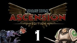 Let's Play Space Hulk : Ascension - Episode 1 - Gameplay Introduction