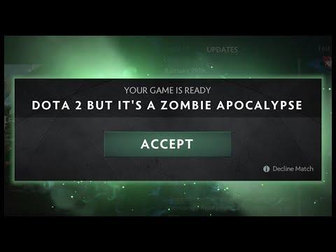Dota 2 but It's A Zombie Apocalypse