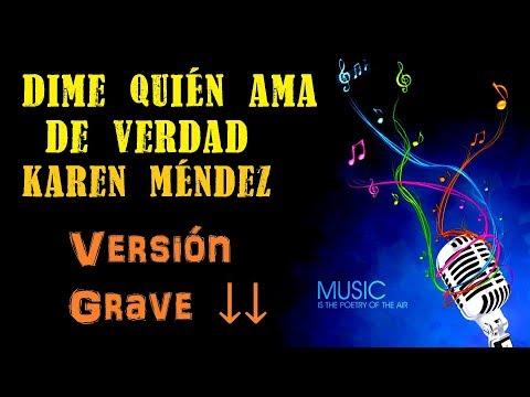 Dime quién ama de verdad - Karen Méndez - Karaoke (1 Tono más GRAVE)