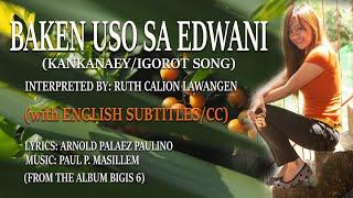 Baken Uso sa Ed Wani (Kankana-ey/Igorot) - Ruth C  Lawangen