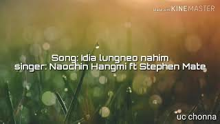 Gambar cover Idia lungneo nahim || Naochin hangmi ft Stephen || Lyrics song  || Latest thadou kuki love song