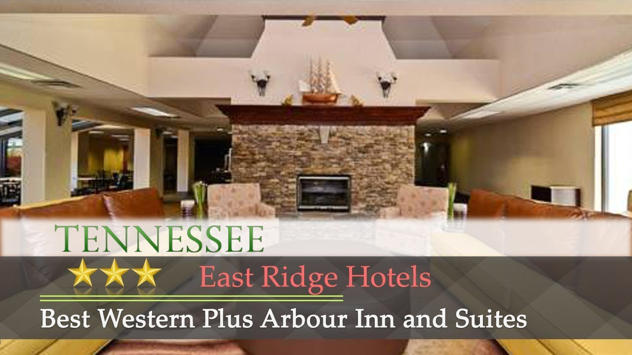 Best Western Plus Arbour Inn And Suites East Ridge Hotels Tennessee