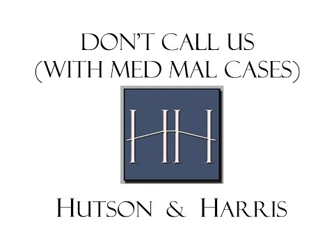 Don't Call Us (with Medical Malpractice Cases)