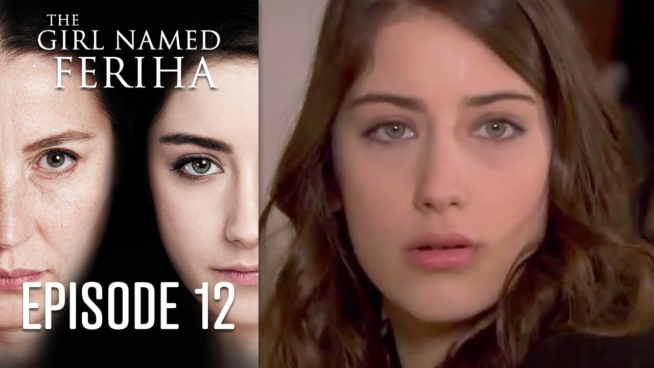 The Girl Named Feriha - Episode 12