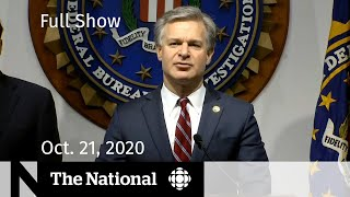 CBC News: The National | FBI uncovers plot to intimidate U.S. voters | Oct. 21, 2020