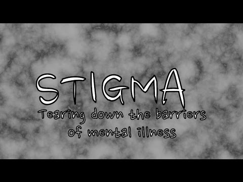 STIGMA - Tearing down the barriers of Mental Illness.