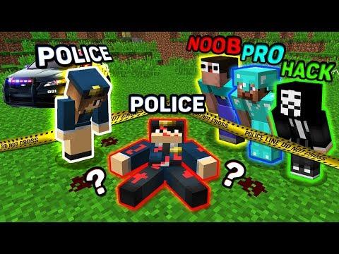 Minecraft NOOB vs PRO vs HACKER VS POLICE : MURDER INVESTIGATION OF THE POLICEMAN ! IN MINECRAFT