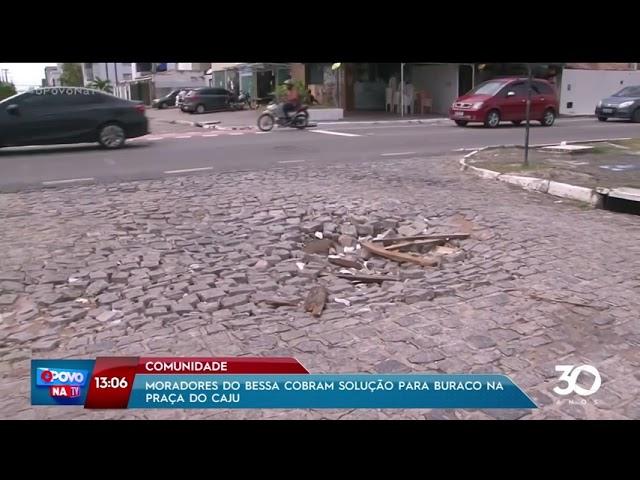 Moradores do Bessa cobram solução para buraco na Praça do Caju - O Povo na TV
