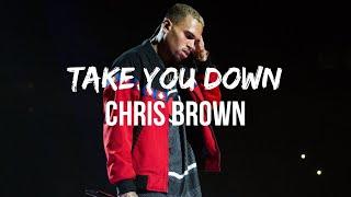 Chris Brown - Take You Down (Lyrics) I got plans for me and you